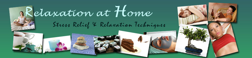 Relaxation-at-Home.com: the only place that gives you all the relaxation tips you need.